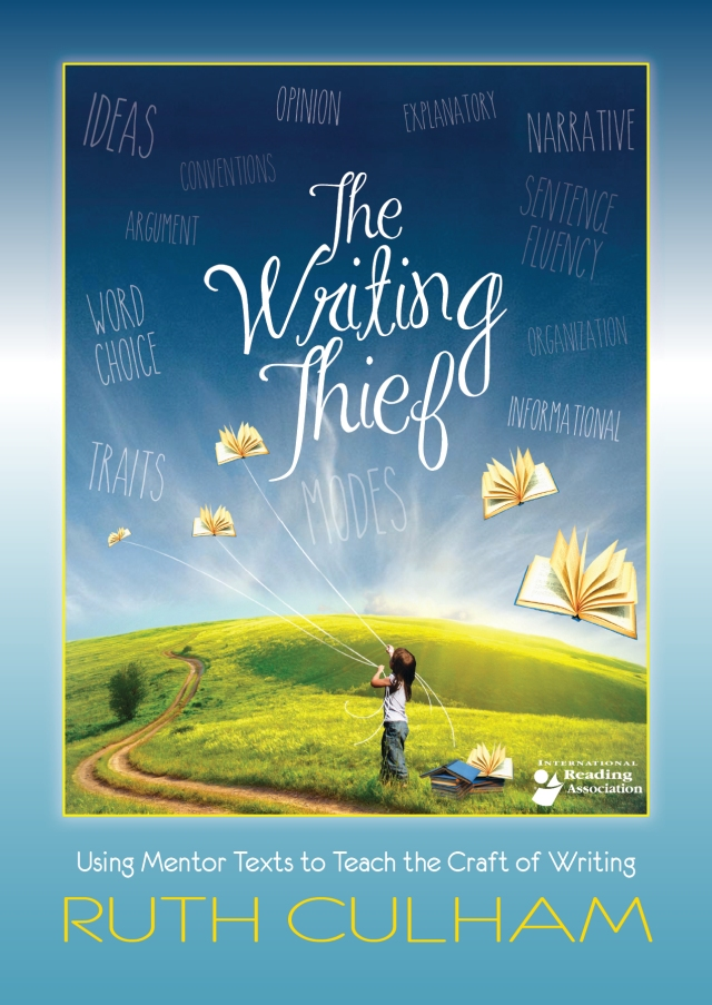 The Writing Thief by Ruth Culham [International Reading Assn. 2014]